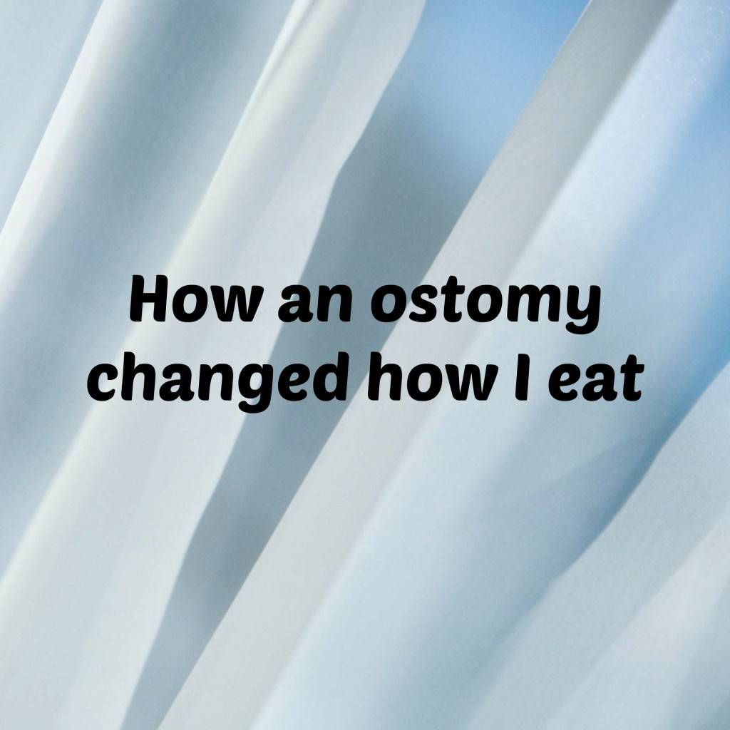 How an ostomy changed how I eat