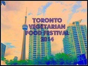 CN tower toronto veg food fest 2014