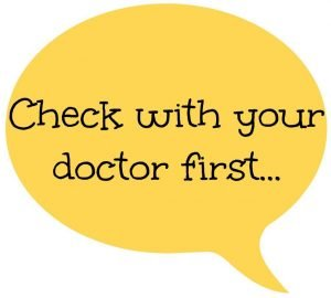 check with your doctor first