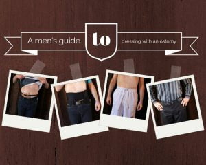 Men's guide to dressing with an ostomy