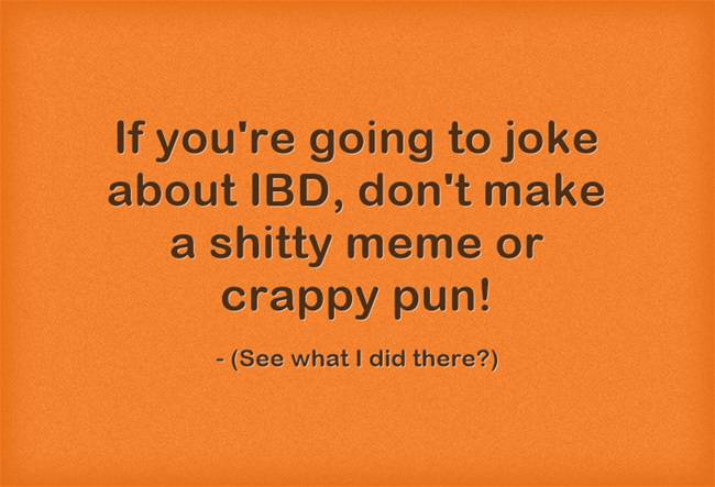 If you're going to joke about ibd
