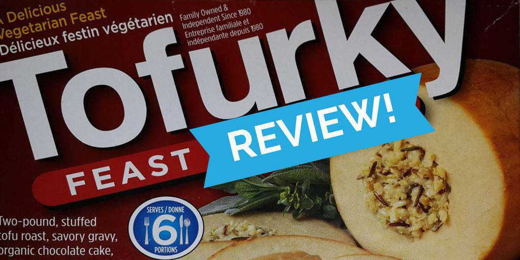 TOFURKY Feast Review