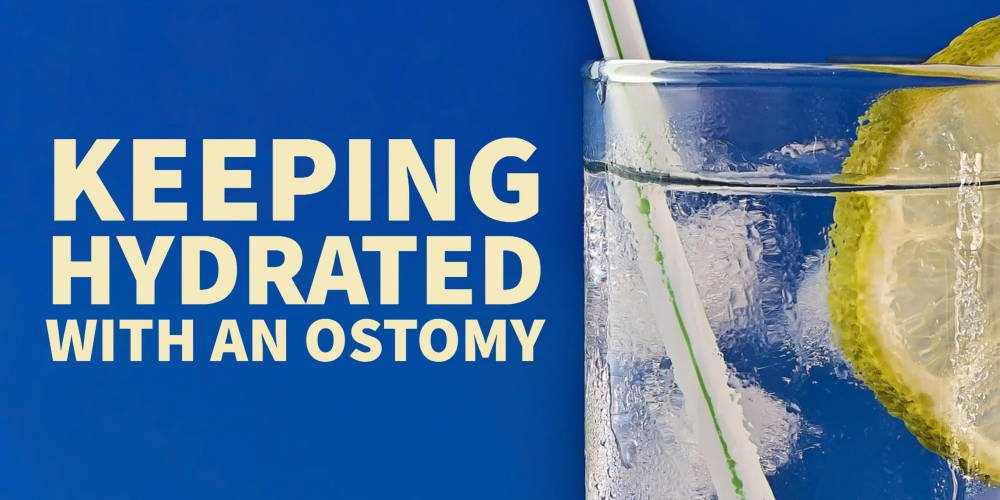 keeping hydrated with an ostomy