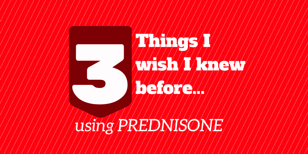 3 things i wish i knew before using prednisone