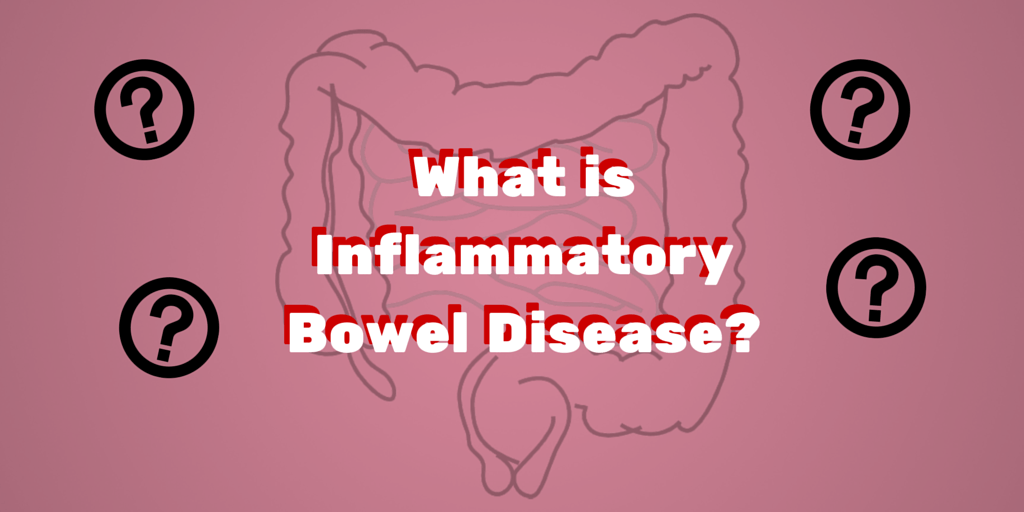 What is Inflammatory Bowel Disease-