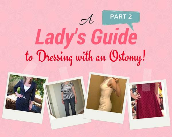 ladies guide to dressing with an ostomy PART 2 header