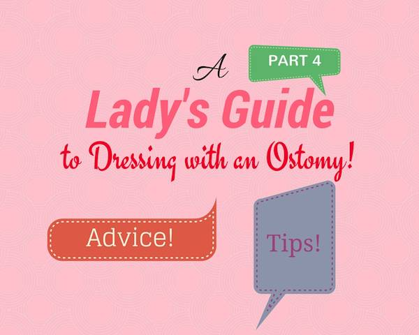 ladies guide to dressing with an ostomy PART 4 header