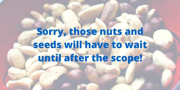 no nuts before your colonoscopy