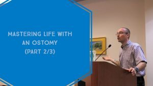 Mastering life with an ostomy presentation header Part 2